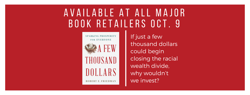A Few Thousand Dollars: Sparking Prosperity for Everyone; Available October 9th